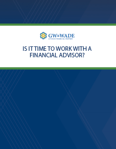 Is it Time to Work With a Financial Advisor?